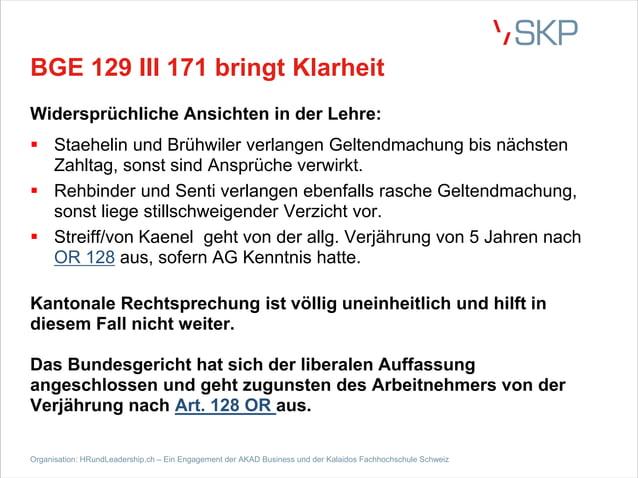 BGE 129 III 171 bringt Klarheit Widersprüchliche Ansichten in der Lehre: § Staehelin und Brühwiler verlangen Geltendmachun...