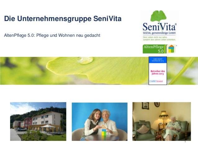 Die Unternehmensgruppe SeniVita AltenPflege 5.0: Pflege und Wohnen neu gedacht 1