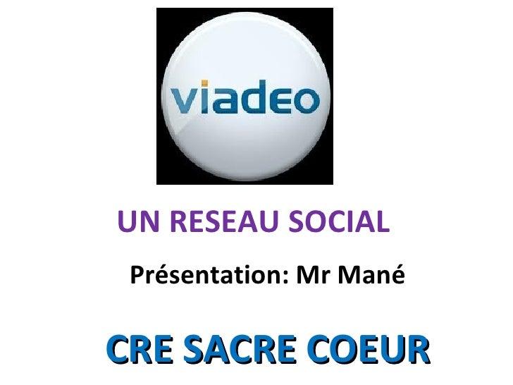 CRE SACRE COEUR UN RESEAU SOCIAL Présentation: Mr Mané