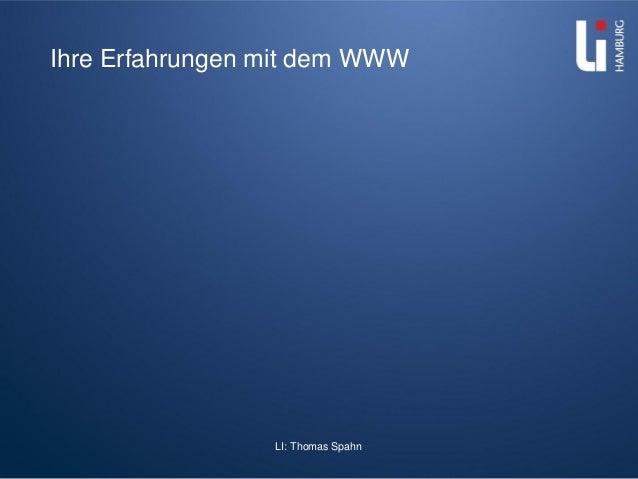 LI: Thomas Spahn Ihre Erfahrungen mit dem WWW