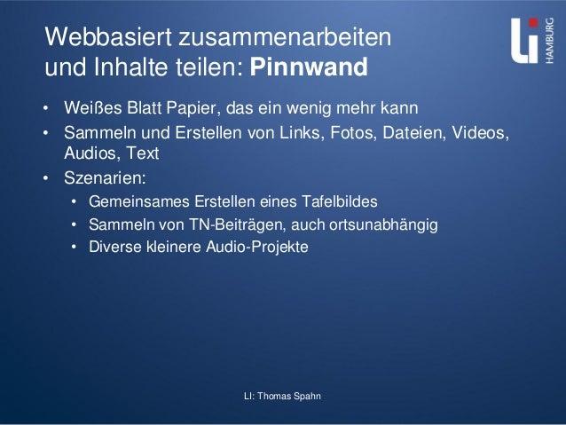 LI: Thomas Spahn Webbasiert zusammenarbeiten und Inhalte teilen: Pinnwand • Weißes Blatt Papier, das ein wenig mehr kann •...