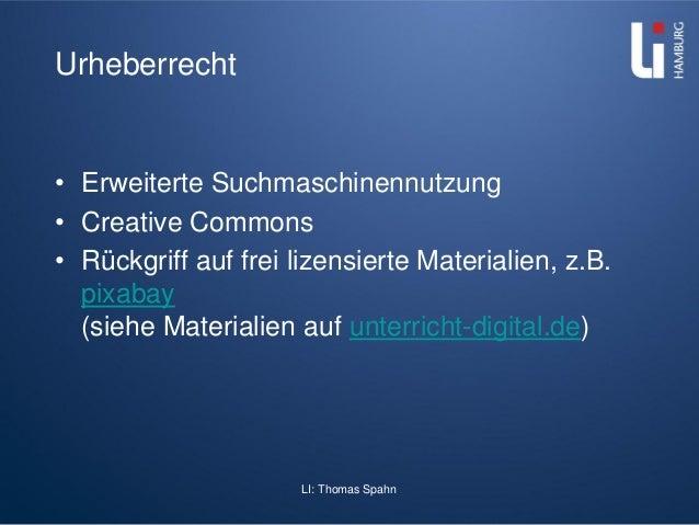 LI: Thomas Spahn Urheberrecht • Erweiterte Suchmaschinennutzung • Creative Commons • Rückgriff auf frei lizensierte Materi...
