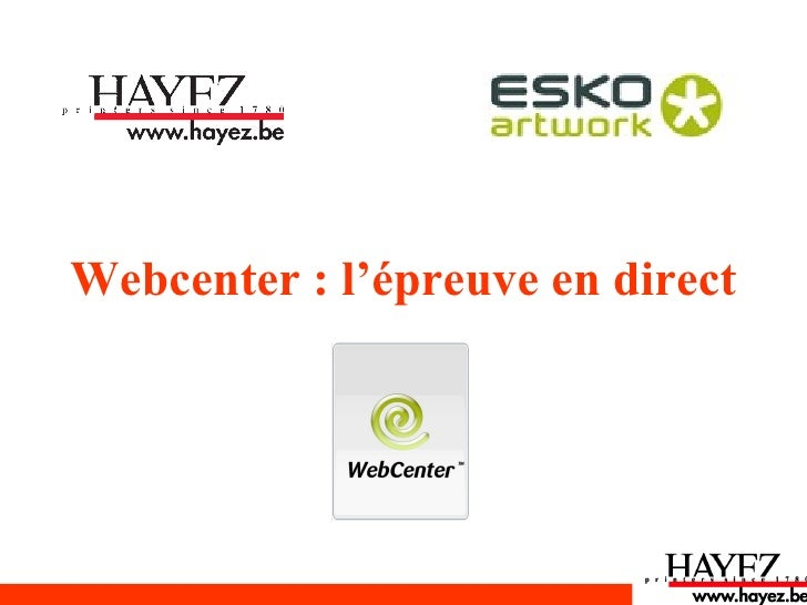 Webcenter : l'épreuve en direct