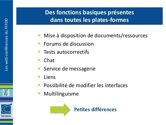 Des fonctions basiques présentes                                    dans toutes les plates-formesLes web-conférences du FF...