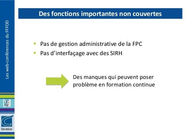 Des fonctions importantes non couvertesLes web-conférences du FFFOD                                Pas de gestion adminis...
