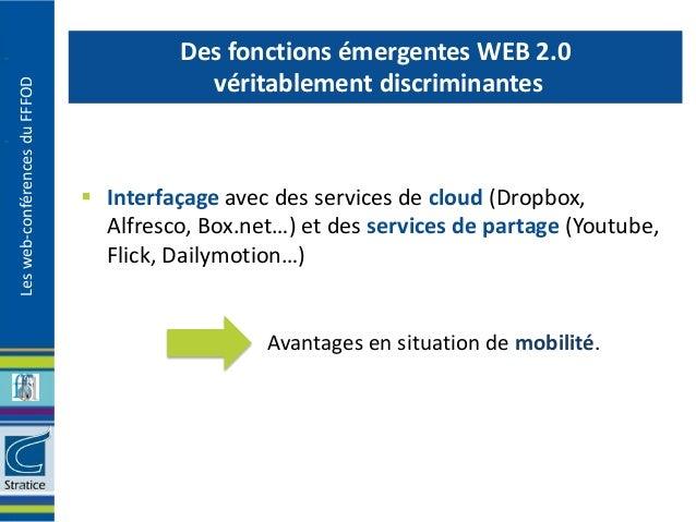 Des fonctions émergentes WEB 2.0                                          véritablement discriminantesLes web-conférences ...