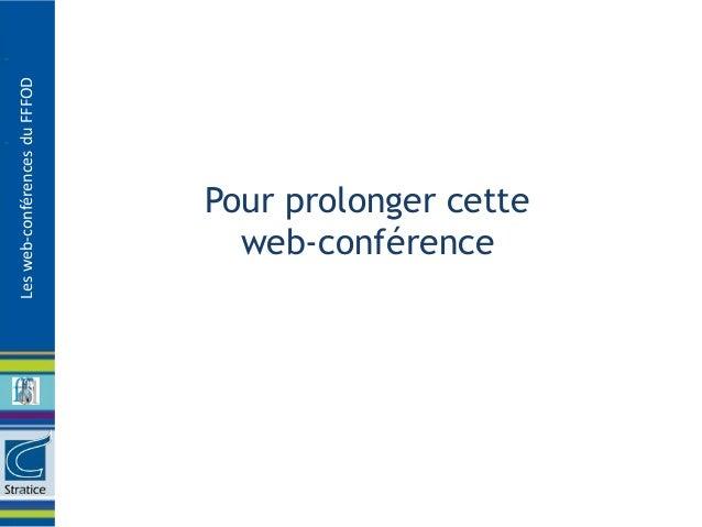 Les web-conférences du FFFOD                               Pour prolonger cette                                 web-confér...