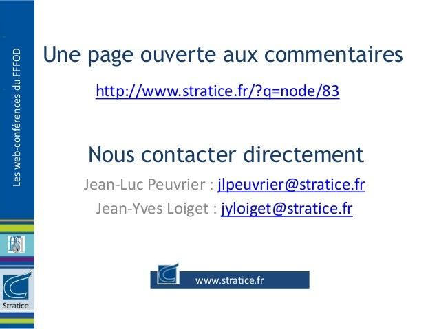 Une page ouverte aux commentairesLes web-conférences du FFFOD                                   http://www.stratice.fr/?q=...