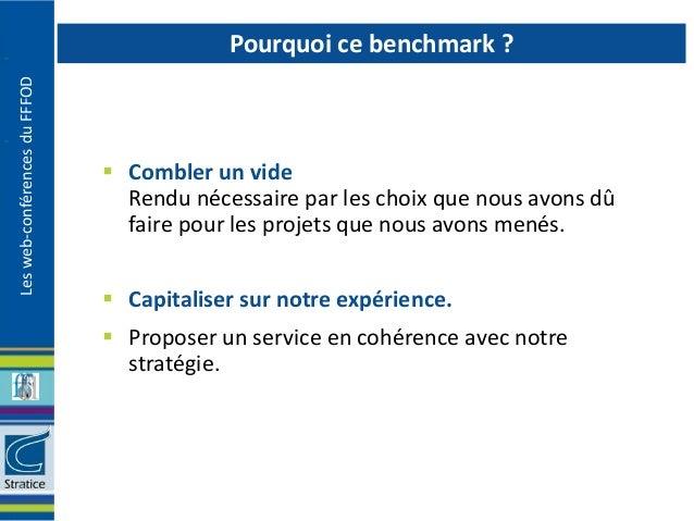 Pourquoi ce benchmark ?Les web-conférences du FFFOD                                Combler un vide                       ...