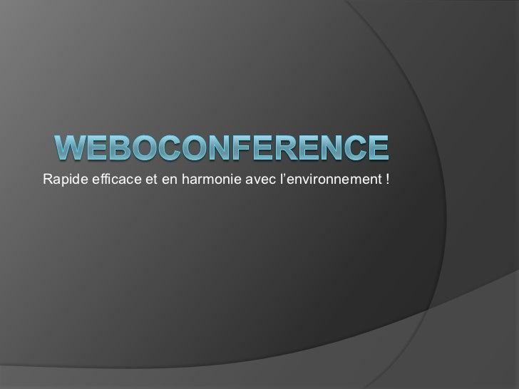Rapide efficace et en harmonie avec l'environnement !