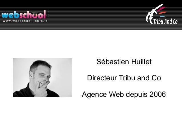 Sébastien Huillet Directeur Tribu and Co Agence Web depuis 2006