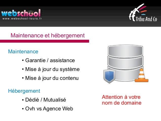Maintenance et hébergement Maintenance ● Garantie / assistance ● Mise à jour du système ● Mise à jour du contenu Hébergeme...