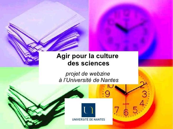 Agir pour la culture  des sciences projet de webzine  à l'Université de Nantes