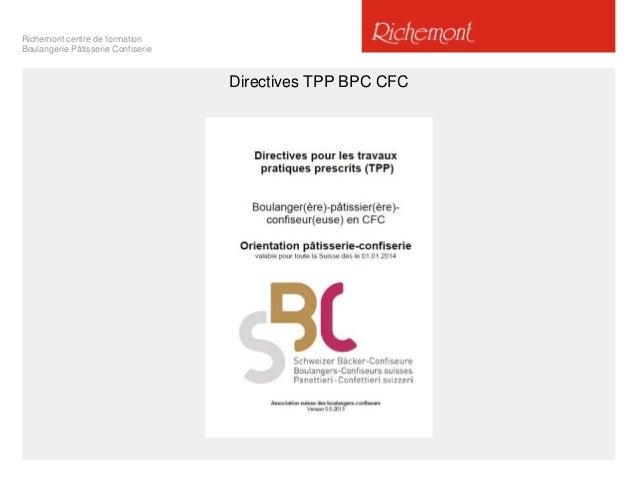 Richemont centre de formation Boulangerie Pâtisserie Confiserie  Directives TPP BPC CFC