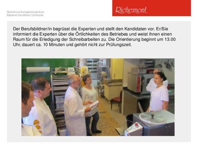 Richemont Kompetenzzentrum Bäckerei Konditorei Confiserie Der Berufsbildner/in begrüsst die Experten und stellt den Kandid...