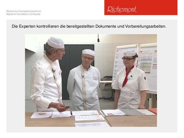Richemont Kompetenzzentrum Bäckerei Konditorei Confiserie Die Experten kontrollieren die bereitgestellten Dokumente und Vo...