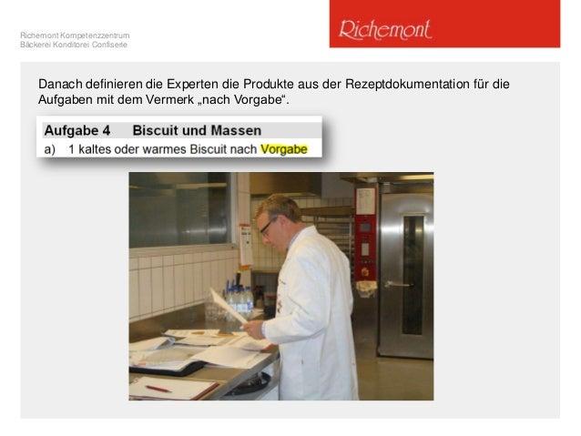 Richemont Kompetenzzentrum Bäckerei Konditorei Confiserie Danach definieren die Experten die Produkte aus der Rezeptdokume...