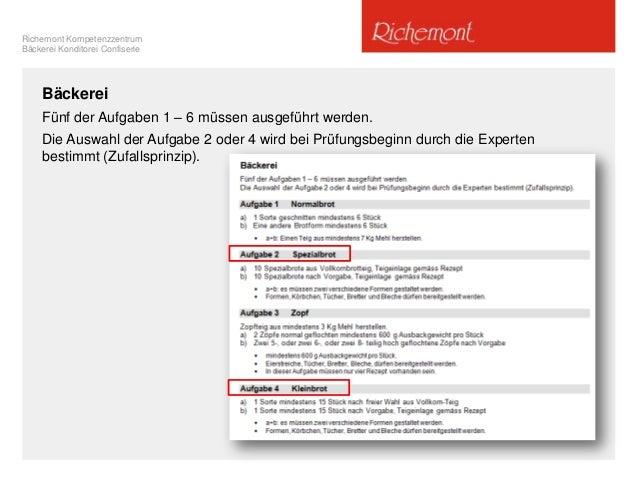 Richemont Kompetenzzentrum Bäckerei Konditorei Confiserie Bäckerei Fünf der Aufgaben 1 – 6 müssen ausgeführt werden. Die A...