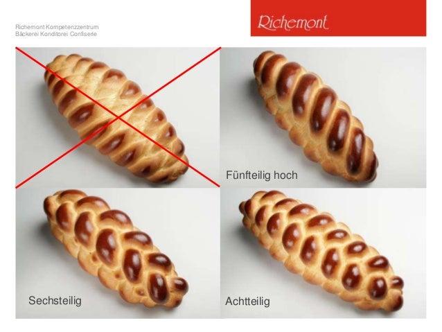 Richemont Kompetenzzentrum Bäckerei Konditorei Confiserie Fünfteilig flach geflochten Sechsteilig Achtteilig Fünfteilig ho...