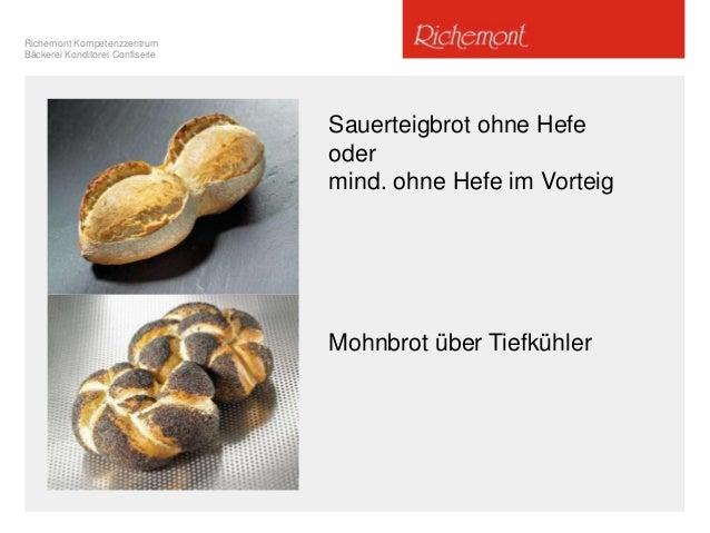 Richemont Kompetenzzentrum Bäckerei Konditorei Confiserie Sauerteigbrot ohne Hefe oder mind. ohne Hefe im Vorteig Mohnbrot...