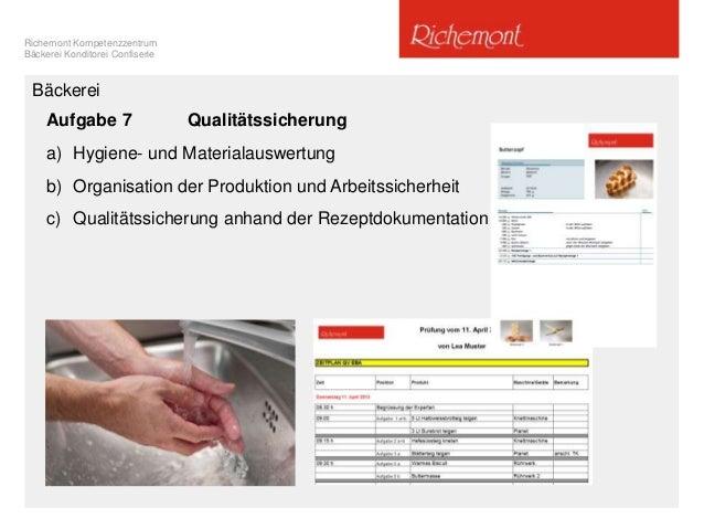 Richemont Kompetenzzentrum Bäckerei Konditorei Confiserie Aufgabe 7 Qualitätssicherung a) Hygiene- und Materialauswertung ...