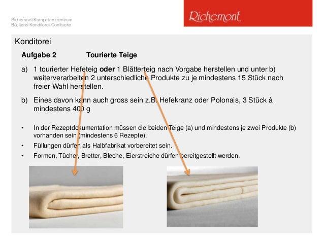Richemont Kompetenzzentrum Bäckerei Konditorei Confiserie Konditorei Aufgabe 2 Tourierte Teige a) 1 tourierter Hefeteig od...