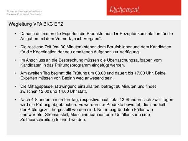 Richemont Kompetenzzentrum Bäckerei Konditorei Confiserie Wegleitung VPA BKC EFZ • Danach definieren die Experten die Prod...