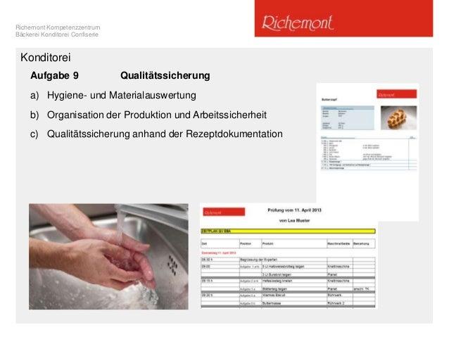 Richemont Kompetenzzentrum Bäckerei Konditorei Confiserie Konditorei Aufgabe 9 Qualitätssicherung a) Hygiene- und Material...