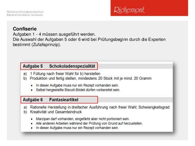 Richemont Kompetenzzentrum Bäckerei Konditorei Confiserie Confiserie Aufgaben 1 - 4 müssen ausgeführt werden. Die Auswahl ...