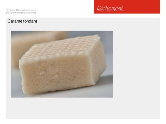 Richemont Kompetenzzentrum Bäckerei Konditorei Confiserie Caramelfondant