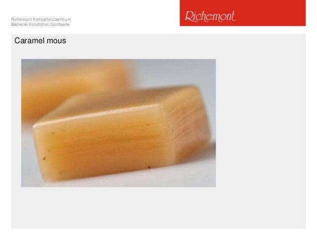 Richemont Kompetenzzentrum Bäckerei Konditorei Confiserie Caramel mous
