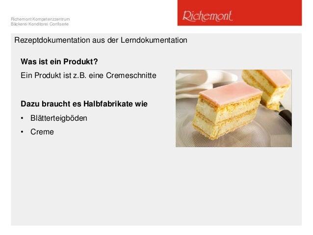 Richemont Kompetenzzentrum Bäckerei Konditorei Confiserie Rezeptdokumentation aus der Lerndokumentation Was ist ein Produk...