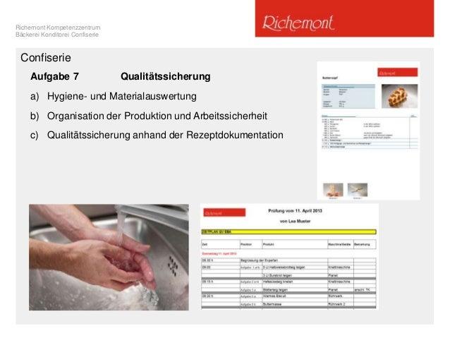 Richemont Kompetenzzentrum Bäckerei Konditorei Confiserie Confiserie Aufgabe 7 Qualitätssicherung a) Hygiene- und Material...
