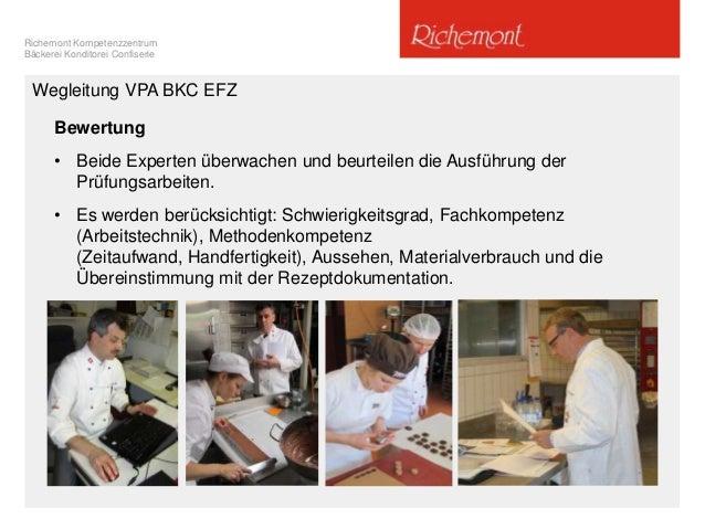 Richemont Kompetenzzentrum Bäckerei Konditorei Confiserie Bewertung • Beide Experten überwachen und beurteilen die Ausführ...