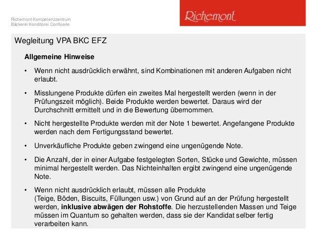 Richemont Kompetenzzentrum Bäckerei Konditorei Confiserie Wegleitung VPA BKC EFZ Allgemeine Hinweise • Wenn nicht ausdrück...
