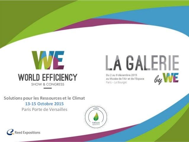 Solutions pour les Ressources et le Climat 13-15 Octobre 2015 Paris Porte de Versailles