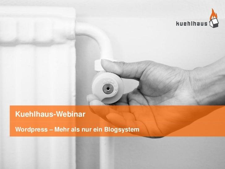 Kuehlhaus-WebinarWordpress – Mehr als nur ein Blogsystem