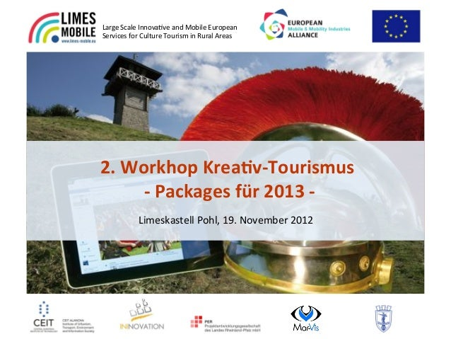 Large&Scale&Innova.ve&and&Mobile&European&Services&for&Culture&Tourism&in&Rural&Areas&&2.#Workhop#Krea-v/Tourismus#    #/#...