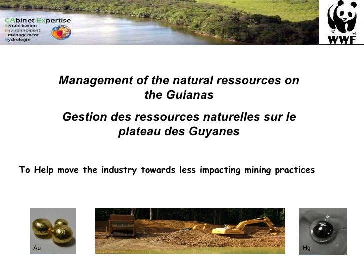Management of the natural ressources on the Guianas Gestion des ressources naturelles sur le plateau des Guyanes To Help m...