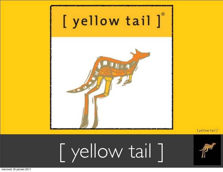 [ yellow tail ]mercredi 19 janvier 2011
