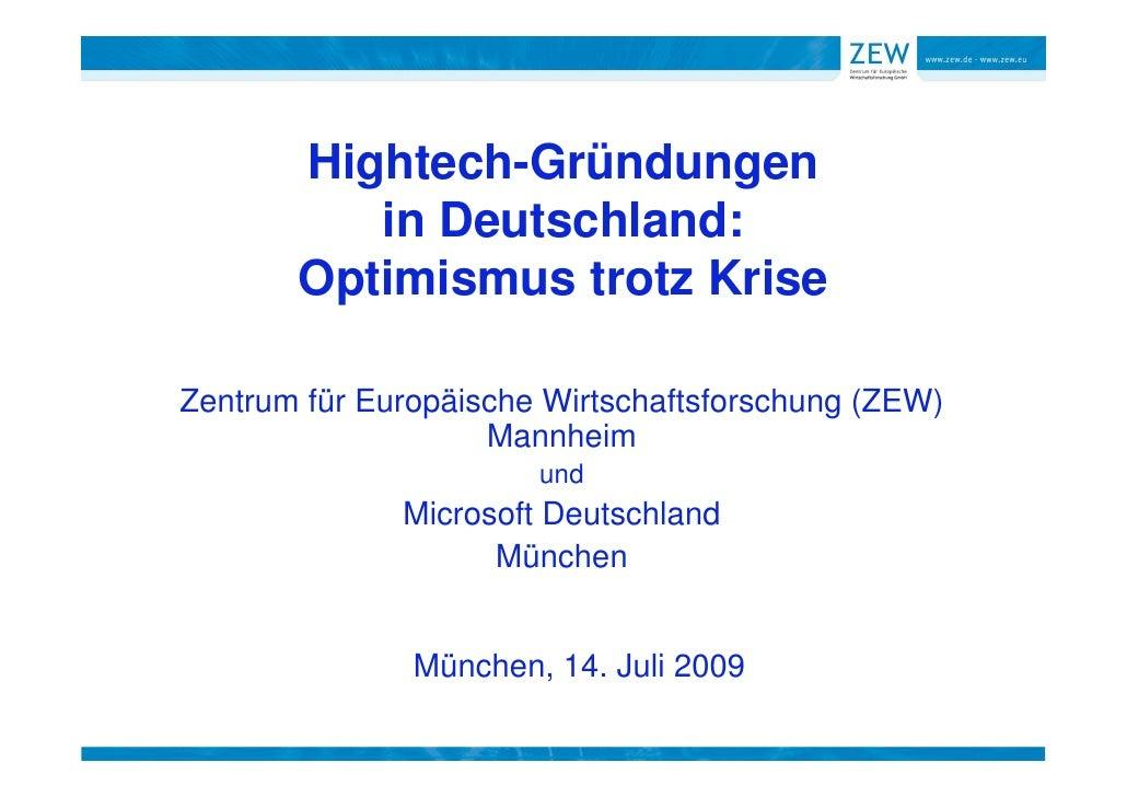 Hightech-Gründungen           in Deutschland:        Optimismus trotz Krise  Zentrum für Europäische Wirtschaftsforschung ...