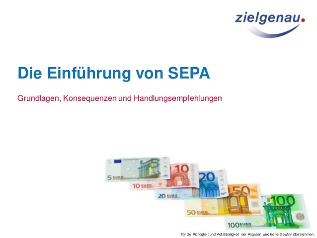 Die Einführung von SEPA Grundlagen, Konsequenzen und Handlungsempfehlungen Für die Richtigkeit und Vollständigkeit der Ang...