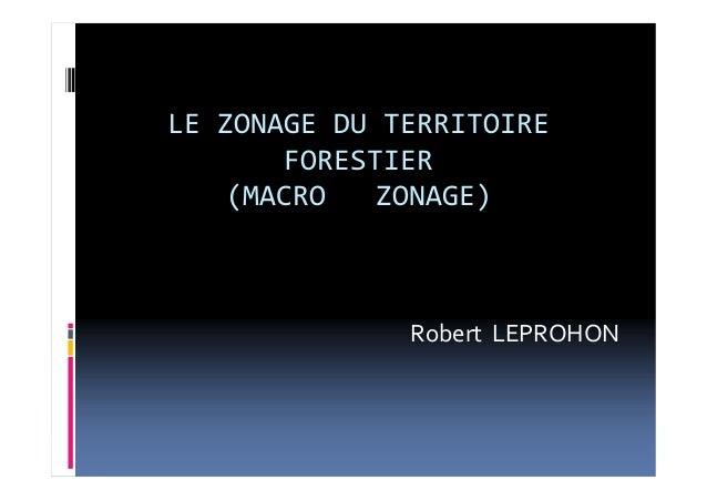 LEZONAGEDUTERRITOIREFORESTIER(MACROZONAGE)RobertLEPROHON