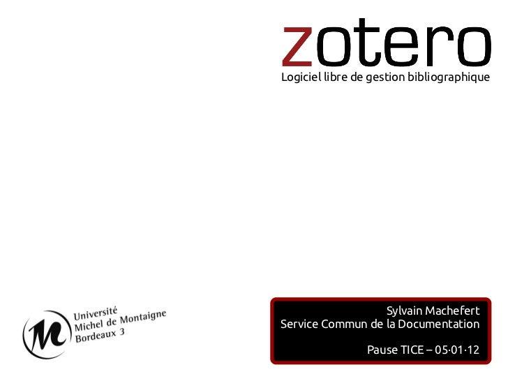 Logiciel libre de gestion bibliographique                  Sylvain MachefertService Commun de la Documentation            ...