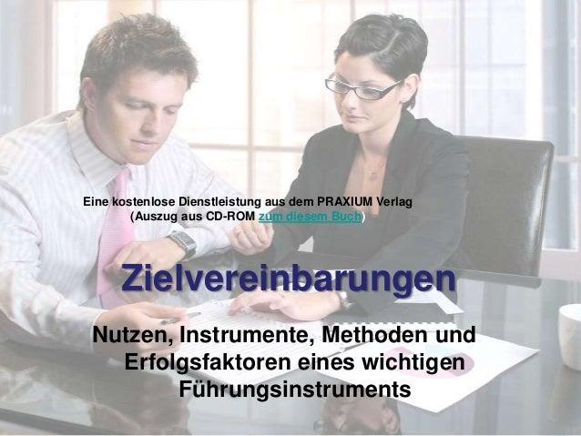 Zielvereinbarungen Nutzen, Instrumente, Methoden und Erfolgsfaktoren eines wichtigen Führungsinstruments Eine kostenlose D...