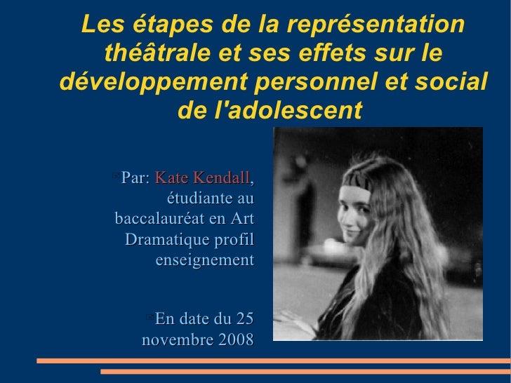 Les étapes de la représentation théâtrale et ses effets sur le développement personnel et social de l'adolescent  <ul><li>...