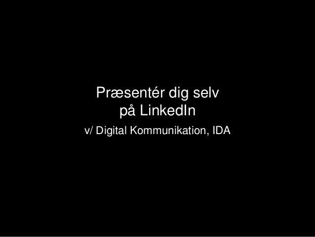 Præsentér dig selv på LinkedIn v/ Digital Kommunikation, IDA