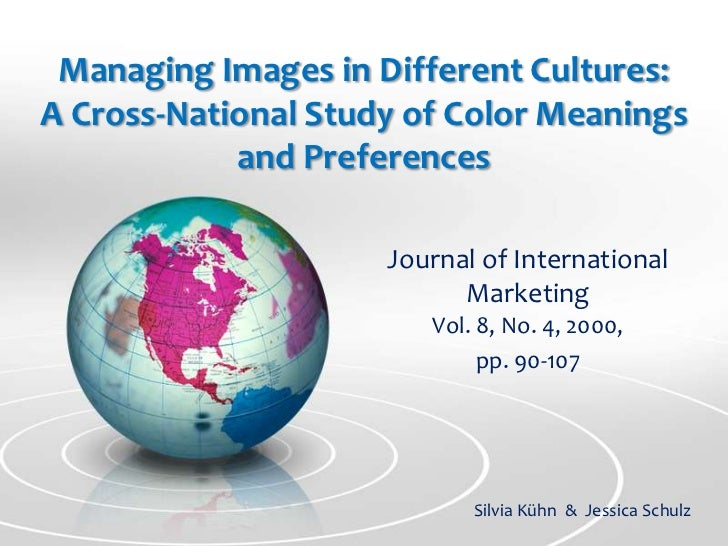 Managing Images in Different Cultures:       A Cross-National Study of Color Meanings and Preferences<br />Journal of Inte...