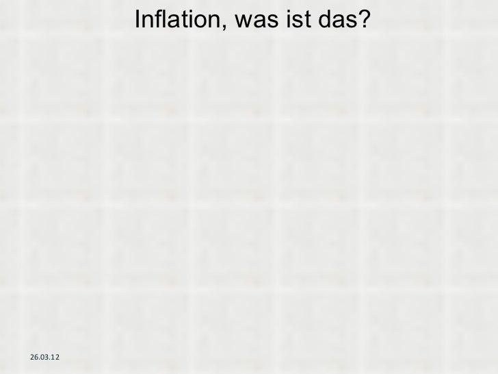 Inflation, was ist das?26.03.12