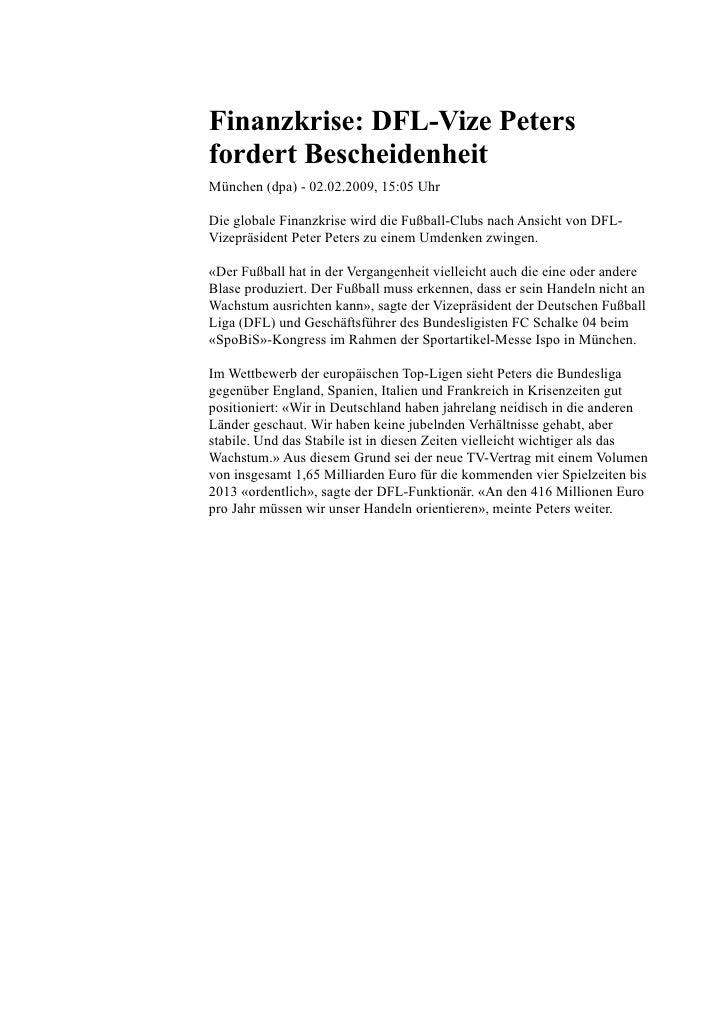 Finanzkrise: DFL-Vize Peters fordert Bescheidenheit München (dpa) - 02.02.2009, 15:05 Uhr  Die globale Finanzkrise wird di...